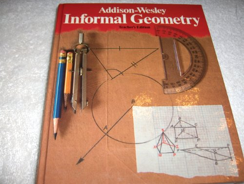 Addison-Wesley Informal Geometry. Teacher's Edition: Keedy, Mervin L.