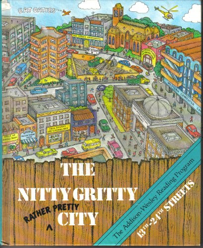 The Nitty Gritty Rather Pretty City -- 13th-24th Streets -- The Addison-Wesley Reading Program: ...