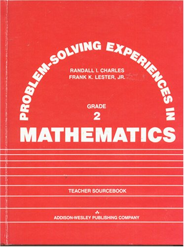 Problem Solving Experiences in Mathematics Grade 2: Randall Charles and