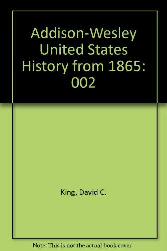 Addison-Wesley United States History from 1865: King, David C.