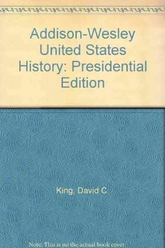 Addison-Wesley United States History: Presidential Edition: Addison-Wesley Publishing Company