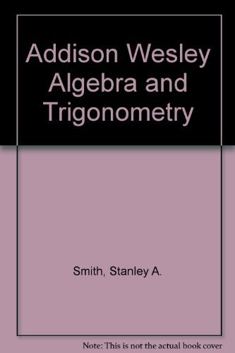 9780201214383: Addison Wesley Algebra and Trigonometry