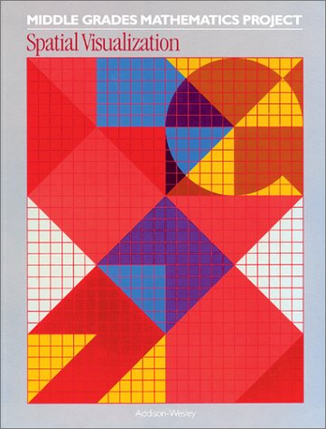 9780201214772: MIDDLE GRADES MATHEMATICS PROJECT: SPATIAL VISUALIZATION, SOURCEBOOK, 02908