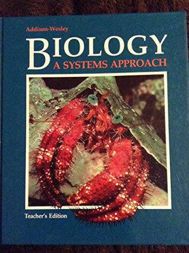 Biology : A Systems Approach: Addison-Wesley Publishing Company