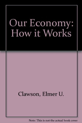 9780201221589: Our Economy: How it Works