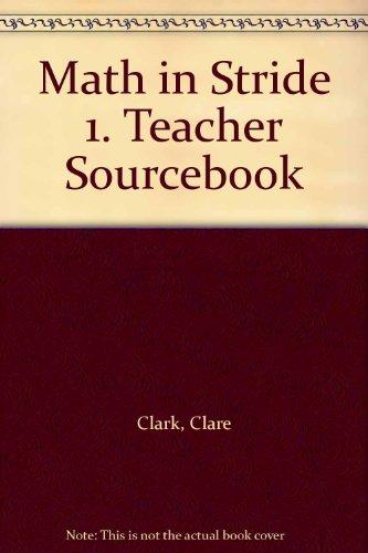 Math in Stride 1. Teacher Sourcebook: Clark, Clare, Carter,
