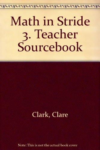 Math in Stride 3. Teacher Sourcebook: Clare Clark, Betsy