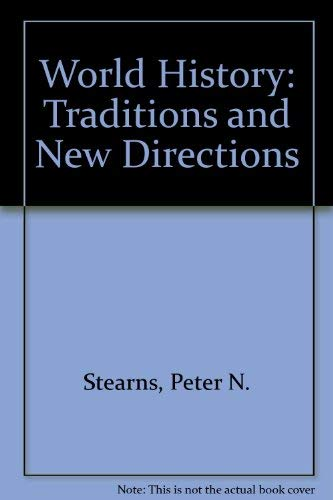 World History: Traditions and New Directions, Annotated Teacher's Edition: Peter Stearns