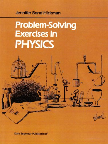 PROBLEM SOLVING EXERCISES IN PHYSICS STUDENT EDITION: Jennifer Hickman