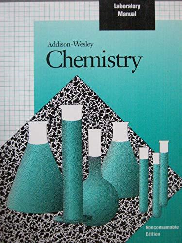 Addison-wesley Chemistry Labratory Manual: Anthony C. Wilbraham