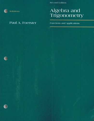 Solutions for Algebra and Trigonometry: Functions and: Foerster, Paul A.