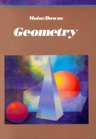 Geometry: Edwin E. Moise, Floyd L. Downs Jr.