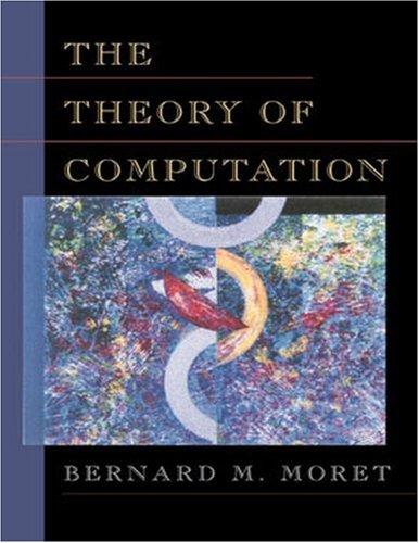 The Theory of Computation: Bernard M. E.
