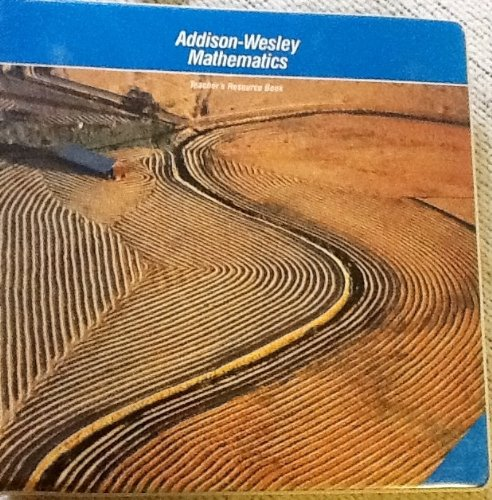 Addison-Wesley Mathematics, Book 3: Teacher's Resource Book With Answer Keys (1987 Copyright):...