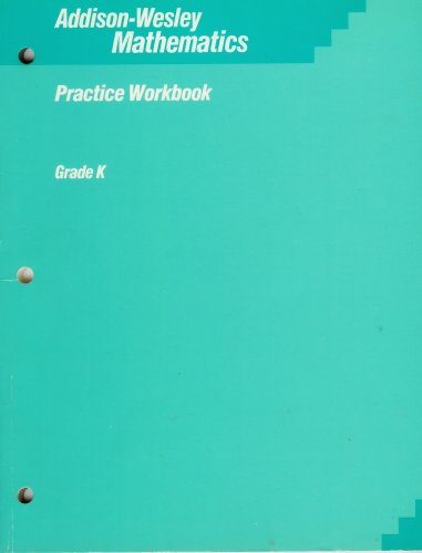 Addison-Wesley Mathematics (Practice Workbook, Grade K): Addison-Wesley Educational Publishers,