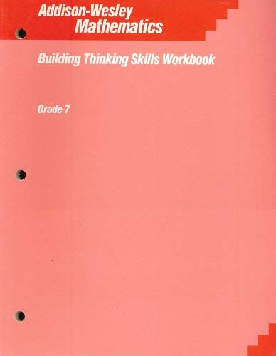 Addison-Wesley Mathematics: Building Thinking Skills Workbook, Grade 7