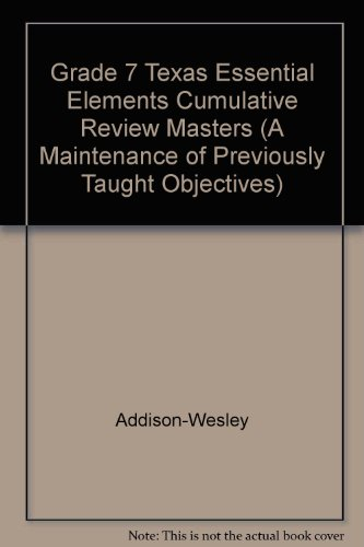 Grade 7 Texas Essential Elements Cumulative Review Masters (A Maintenance of Previously Taught ...