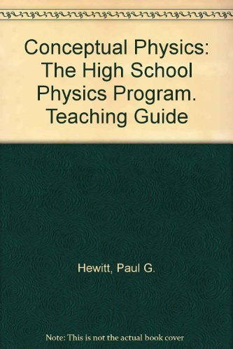 9780201286564: Conceptual Physics. Teaching Guide.(The High School Physics Program) (CONCEPTUAL PHYSICS)