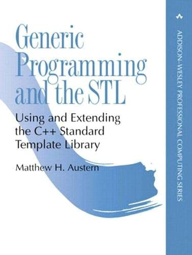 9780201309560: Generic Programming and the STL: Using and Extending the C++ Standard Template Library