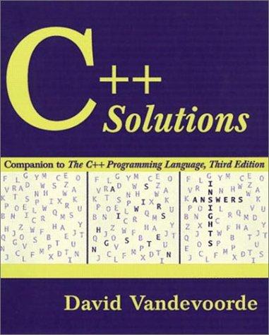 C++ Solutions: Companion to the C++ Programming: Vandevoorde, David