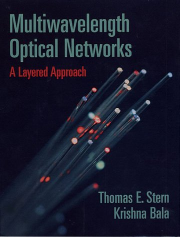 Multiwavelength Optical Networks: A Layered Approach (Addison-Wesley Professional Computing Series)...