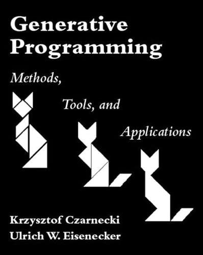 9780201309775: Generative Programming: Methods, Tools, and Applications: Methods, Techniques and Applications