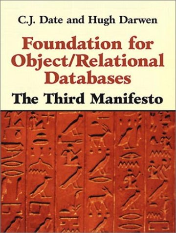 9780201309782: Foundation for Object / Relational Databases: The Third Manifesto