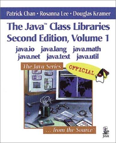 9780201310023: The Java Class Libraries, Volume 1: java.io, java.lang, java.math, java.net, java.text, java.util (2nd Edition)