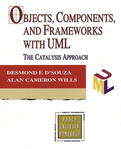 Objects, Components, and Frameworks with UML: The: Desmond Francis D'Souza,