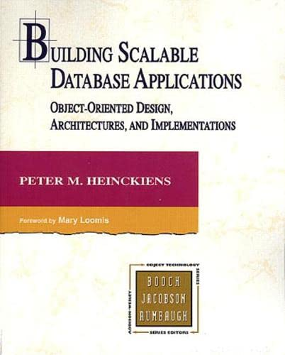 9780201310139: Building Scalable Database Applications: Object-Oriented Design, Architectures and Implementations (The Addison-Wesley Object Technology Series)