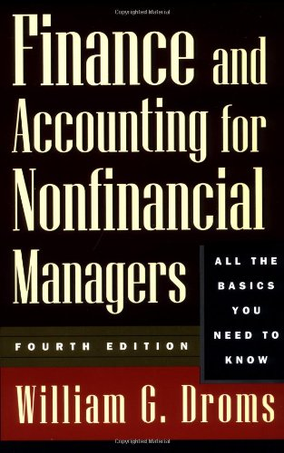 Finance and Accounting for Nonfinancial Managers: All: William G. Droms