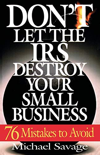 Don't Let The Irs Destroy Your Small: Savage, Michael