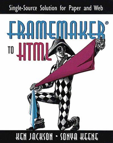 9780201312041: FrameMaker to HTML: Single-Source Solution for Paper and Web