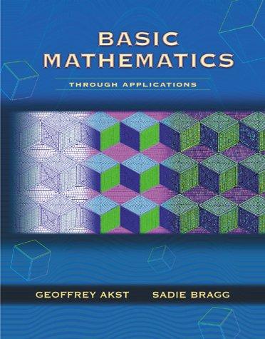 Basic Mathematics Through Applications: Geoffrey Akst, Sadie