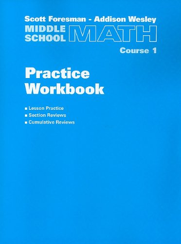 9780201312478: Scott Foresman-Addison Wesley Middle School Math, Course 1: Practice Workbook