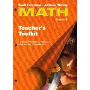 Teacher's Toolkit (Scott Foresman - Addison Wesley Math Grade 4): Foresman - Wesley