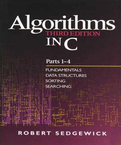 9780201314526: Algorithms in C, Parts 1-4: Fundamentals, Data Structures, Sorting, Searching (3rd Edition) (Pts. 1-4)