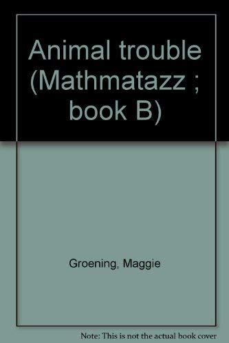 9780201317435: Animal Trouble (Mathmatazz : Book B)