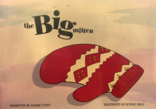 The Big Mitten (Waterford Early Reading Program,: Madge Tovey; Rodney