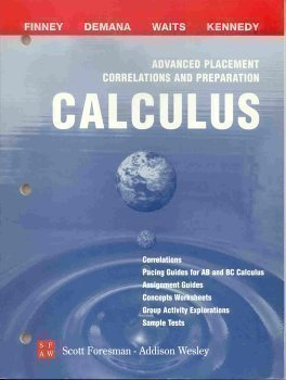 9780201324488: Advanced Placement Correlations and Preparation: Calculus (Pacing Guides for AB and BC Calculus, Assignment guides, Concepts worksheets, Group activity, Sample tests)