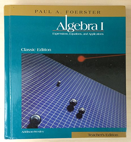 9780201324594: Algebra 1: Expressions, Equations and Applications, Classic Edition, Teacher's Edition