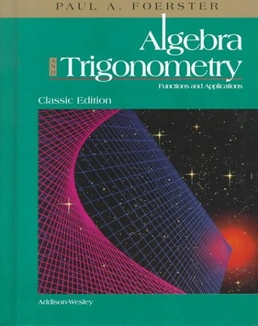 9780201324600: Algebra and Trigonometry: Functions and Applications