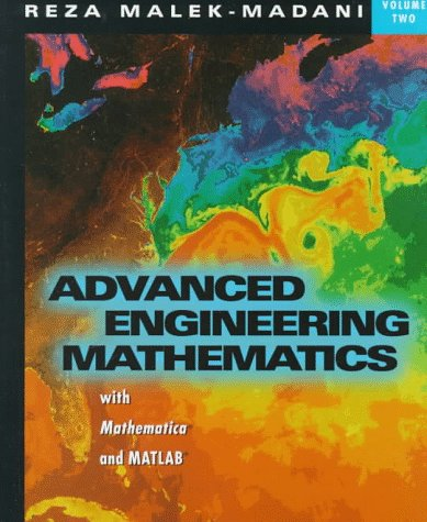 Advanced Engineering Mathematics With Mathematica and Matlab,: Reza Malek-Madani