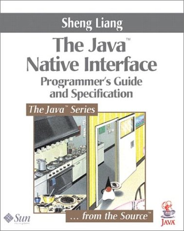9780201325775: The Java Native Interface: Programmer's Guide and Specification (The Java Series)