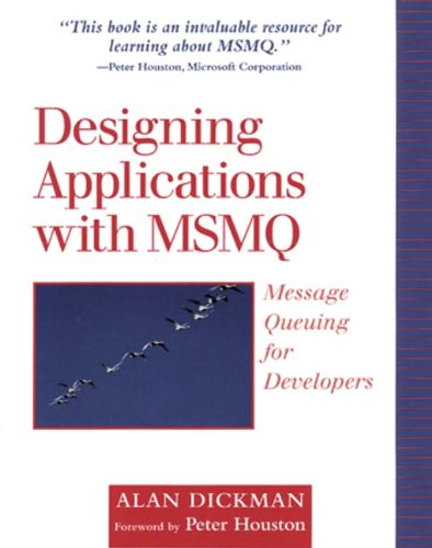 9780201325812: Designing Applications with MSMQ: Message Queuing for Developers
