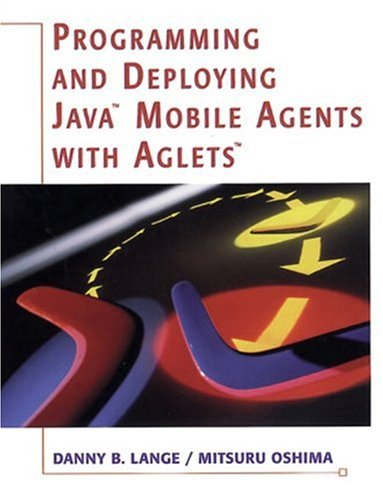 9780201325829: Programming and Deploying Java¿ Mobile Agents with Aglets¿
