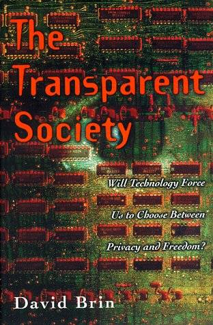 9780201328028: The Transparent Society: Will Technology Force Us to Choose Between Privacy and Freedom?