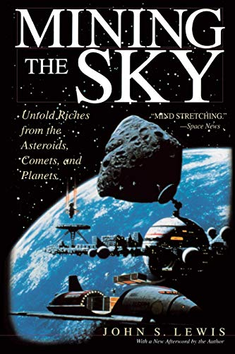 9780201328196: Mining the Sky: Untold Riches from the Asteroids, Comets, and Planets