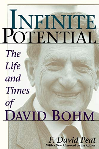 9780201328202: Infinite Potential: The Life and Times of David Bohm