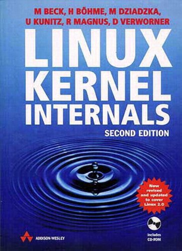 Linux Kernel Internals (2nd Edition): Michael Beck; Harald Bohme; Mirko Dziadzka; Ulrich Kunitz; ...